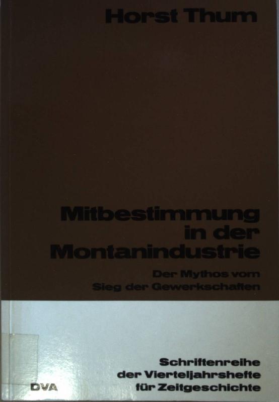 mitbestimmung in der montanindustrie thum horst