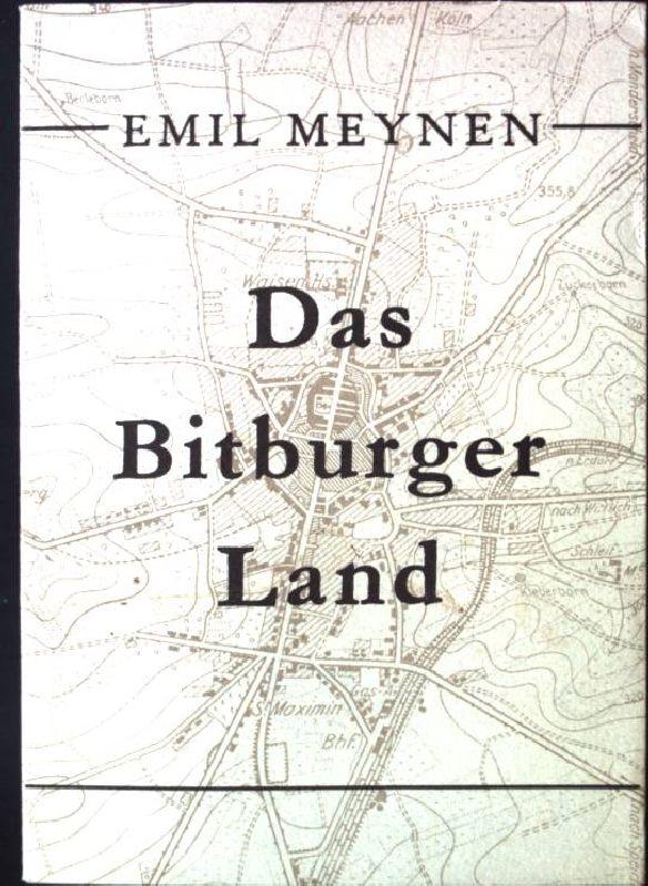 Das Bitburger Land Forschung zur Deutschen Landeskunde,: Meynen, Emil: