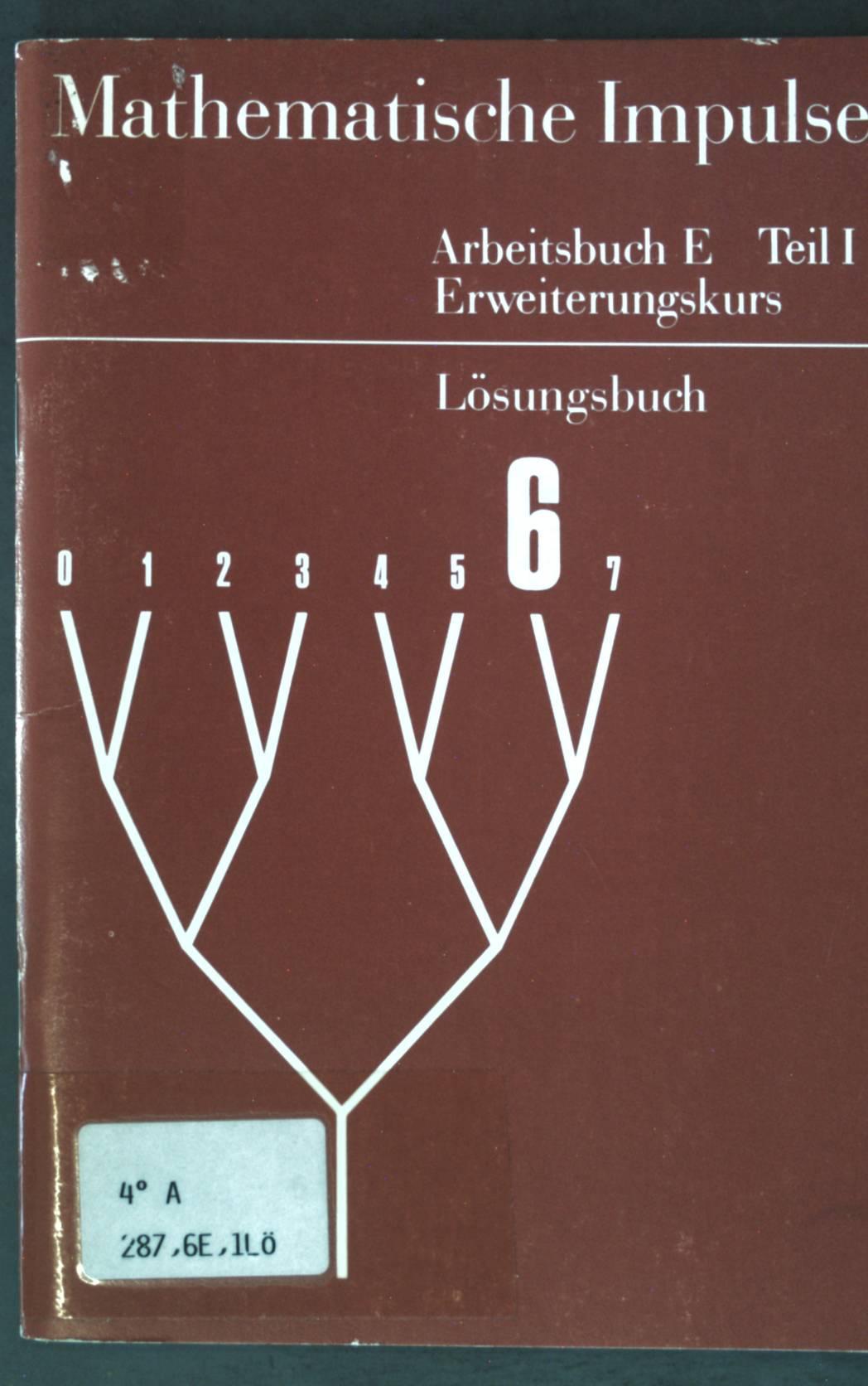 Mathematische Impulse: Arbeitsbuch E Teil I: Erweiterungskurs;: Fricke, Arnold: