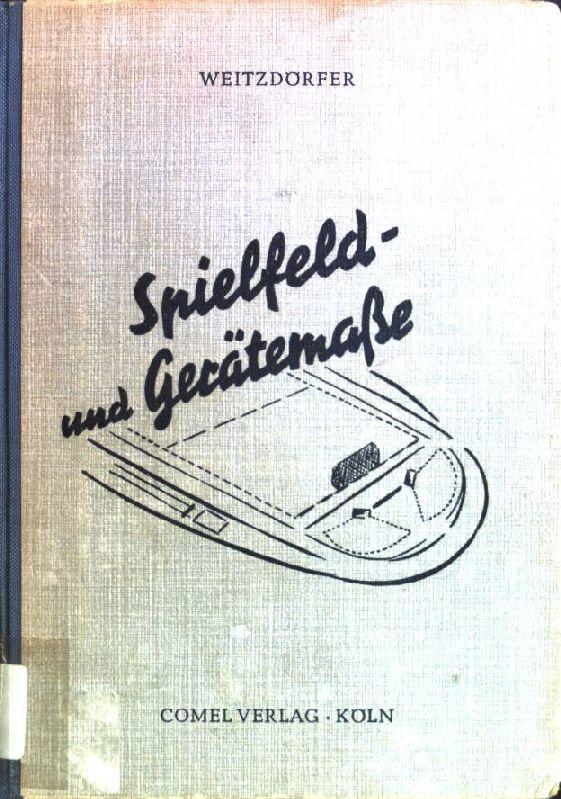Spielfeld- und Gerätemasse, ein Band aus der: Weitzdörfer, Rüdiger E.: