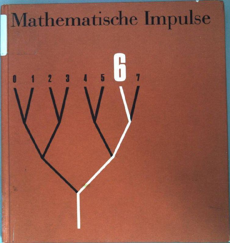 Mathematische Impulse. Grundbuch 6.Schuljahr.: Fricke, Arnold: