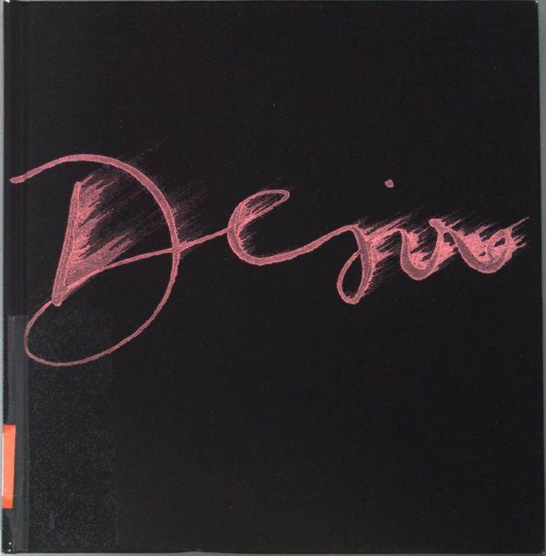 Desire : ein Bilderbuch zur gleichnamigen Ausstellung: Weiermair, Peter und