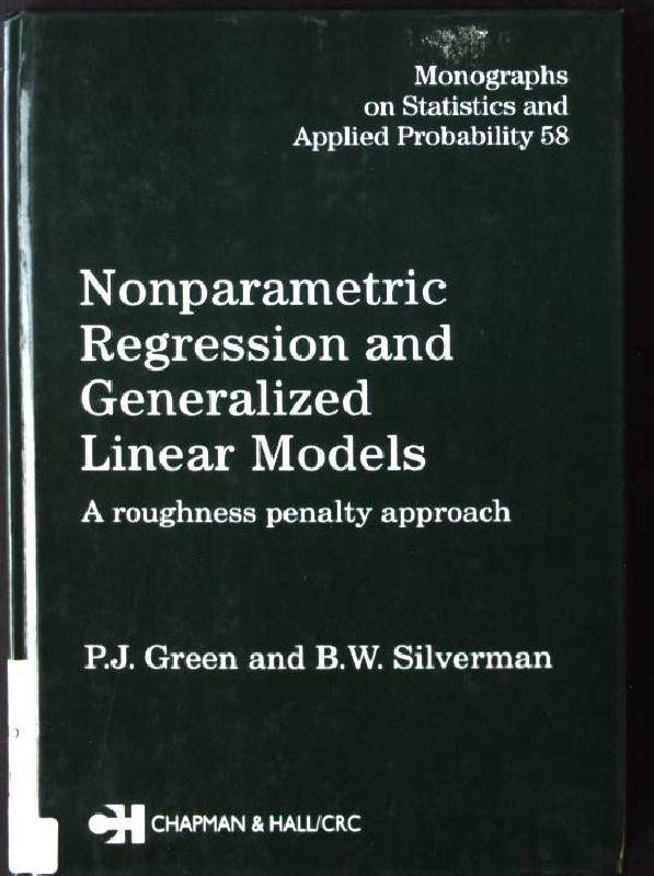Nonparametric Regression and Generalized Linear Models: A: Green, P. J.,