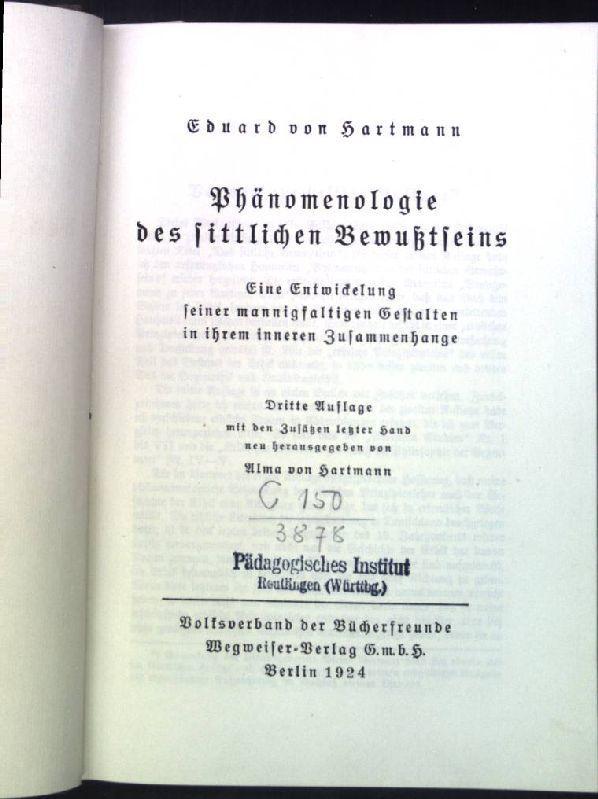 Phänomenologie des sittlichen Bewusstseins: Eine Entwicklung seiner: Hartmann, Eduard von: