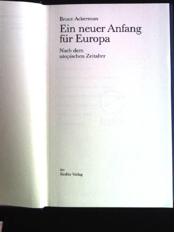 Ein neuer Anfang für Europa: Nach dem: Ackerman, Bruce A.: