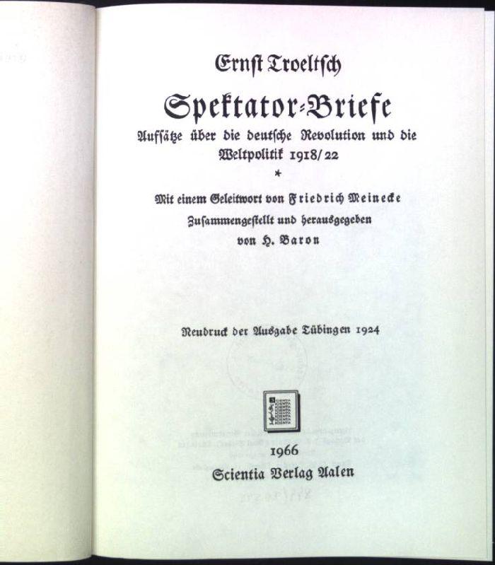 Spektator-Briefe: Aufsätze über die deutsche Revolution und: Troeltsch, Ernst:
