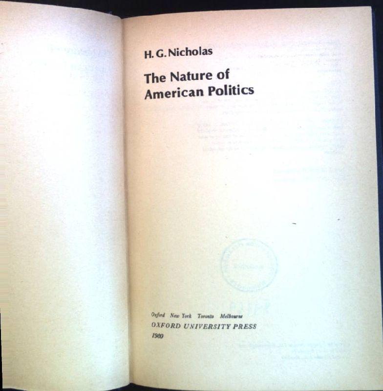 Nature of American Politics. - Nicholas, H.G.
