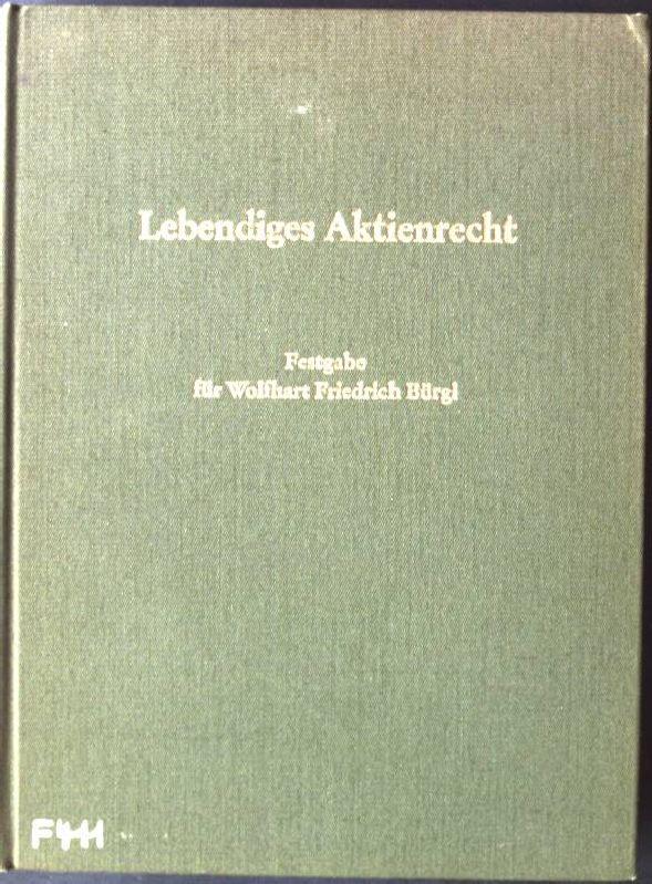 Lebendiges Aktienrecht, Festgabe zum 70.Geburtstag von Wolfhart: Boemle, Max, Willi