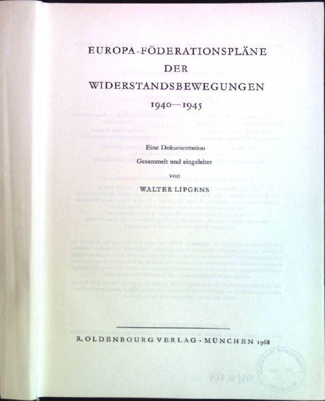 Europa-Föderationspläne der Widerstandsbewegungen 1940-1945. Schriften des Forschungsinstituts: Lipgens, Walter:
