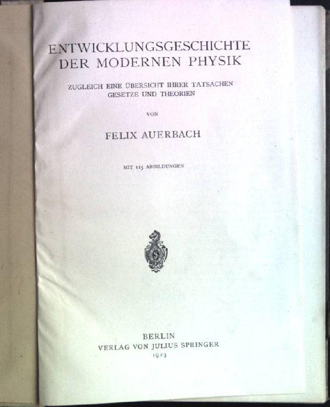 Entwicklungsgeschichte der modernen Physik: Zugleich eine Übersicht: Auerbach, Felix: