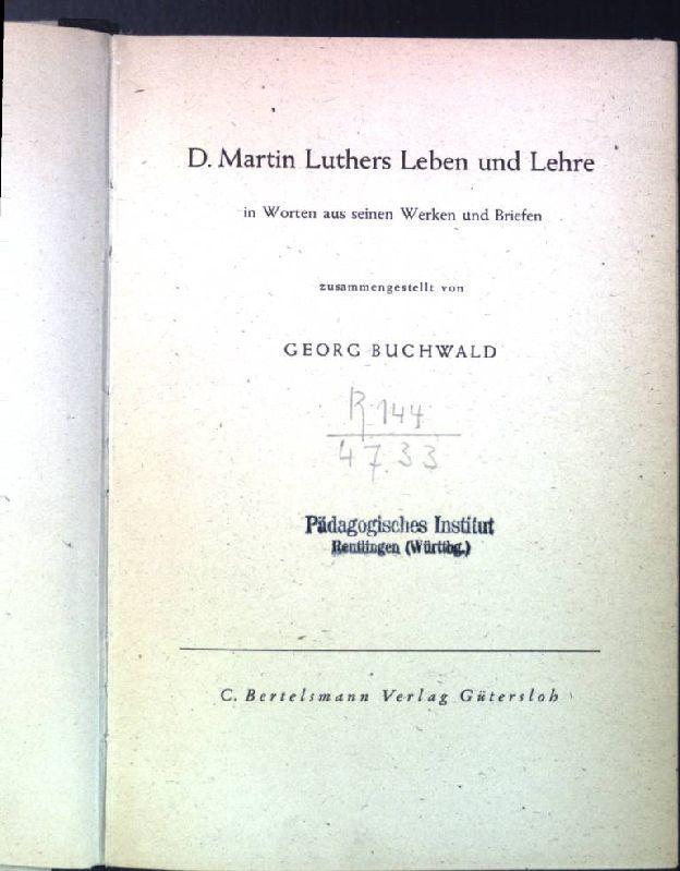 D. Martin Luthers Leben und Lehre in: Buchwald, Georg: