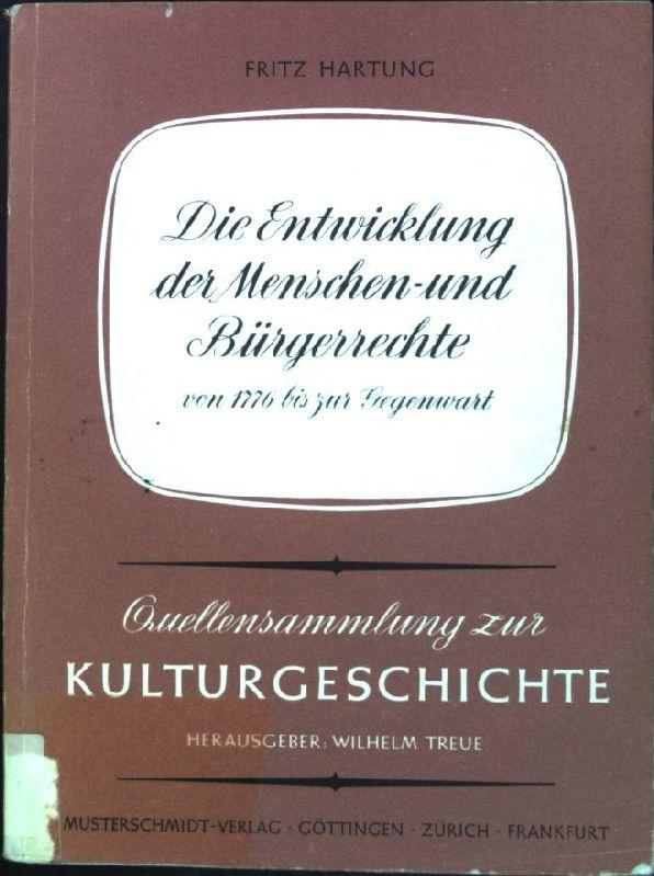 Die Entwicklung der Menschen- und Bürgerrechte von 1776 bis zur Gegenwart. Quellensammlung zur Kulturgeschichte, Band 1. - Gerhard, Commichau und Murphy Ralf