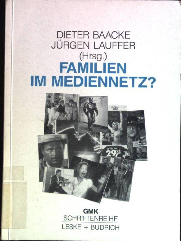 Familie im Mediennetz. Schriftenreihe der Gesellschaft für: Baacke, Dieter (Herausgeber):