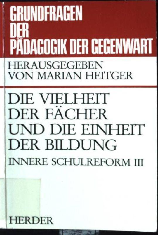 Innere Schulreform; Teil: 3., Die Vielheit der: Fischer, Wolfgang: