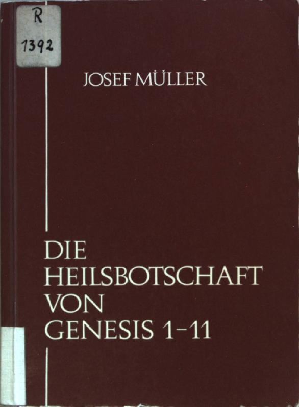 Die Heilsbotschaft von Genesis 1-11: ein Handbuch: Müller, Josef: