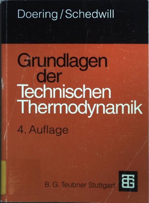 Grundlagen der technischen Thermodynamik.: Doering, Ernst und