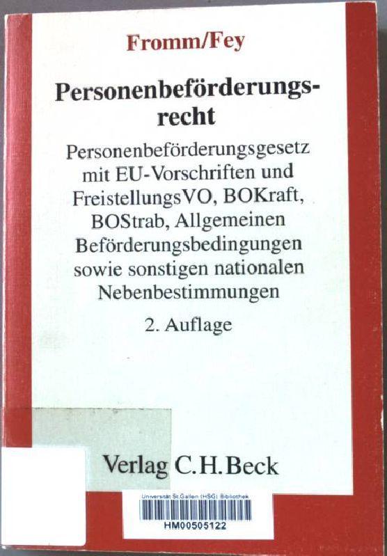 Personenbeförderungsrecht : Personenbeförderungsgesetz mit EU-Vorschriften und Freistellungs-Verordnung,: Fromm, Günter, Michael