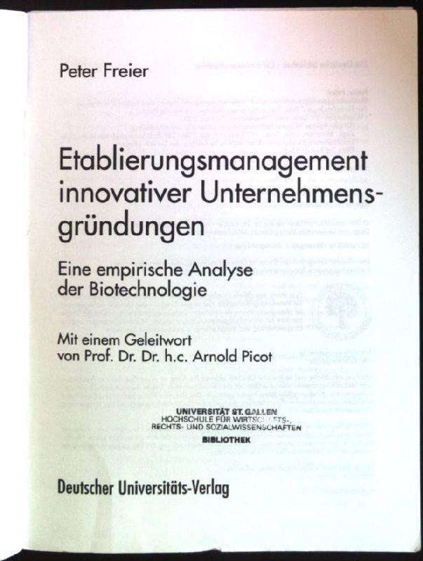 Etablierungsmanagement innovativer Unternehmensgründungen: Eine empirische Analyse der Biotechnologie. Gabler Edition Wissenschaft : Markt- und Unternehmensentwicklung - Freier, Peter