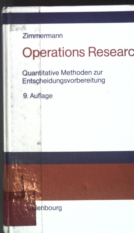 Operations Research: Quantitative Methoden zur Entscheidungsvorbereitung - Zimmermann, Werner