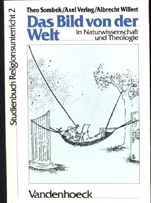 Theo Das Bild Von Der Welt In Naturwissenschaft Und Theologie Sombek Axel Veri