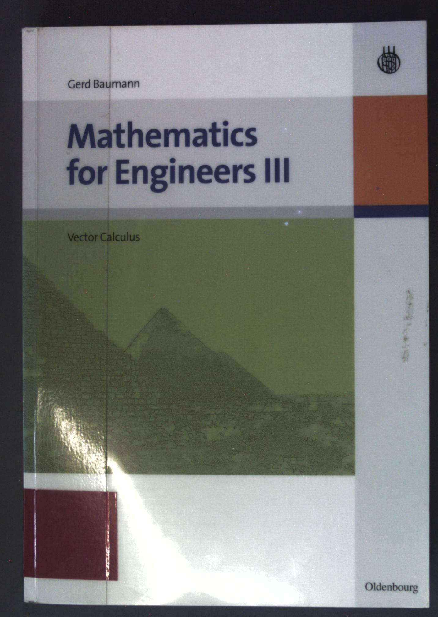 Mathematics for Engineers III: Vector Calculus: Baumann, Gerd: