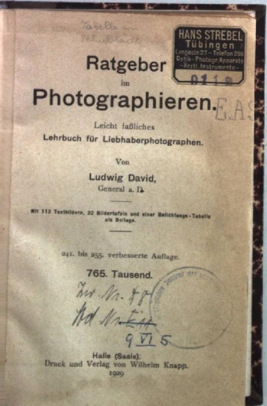 Ratgeber im Photographieren: leicht faßliches Lehrbuch für: David, Ludwig: