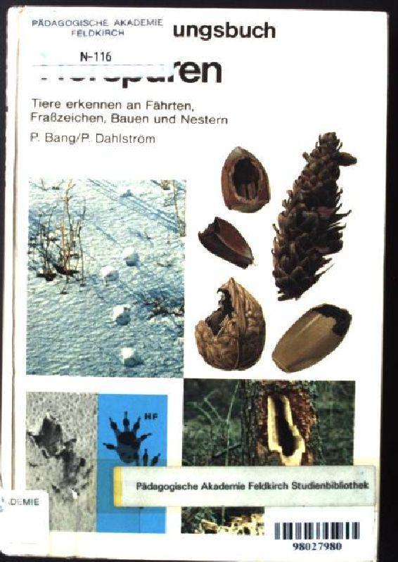 Tierspuren : Tiere erkennen an Fährten, Frasszeichen,: Bang, Preben und