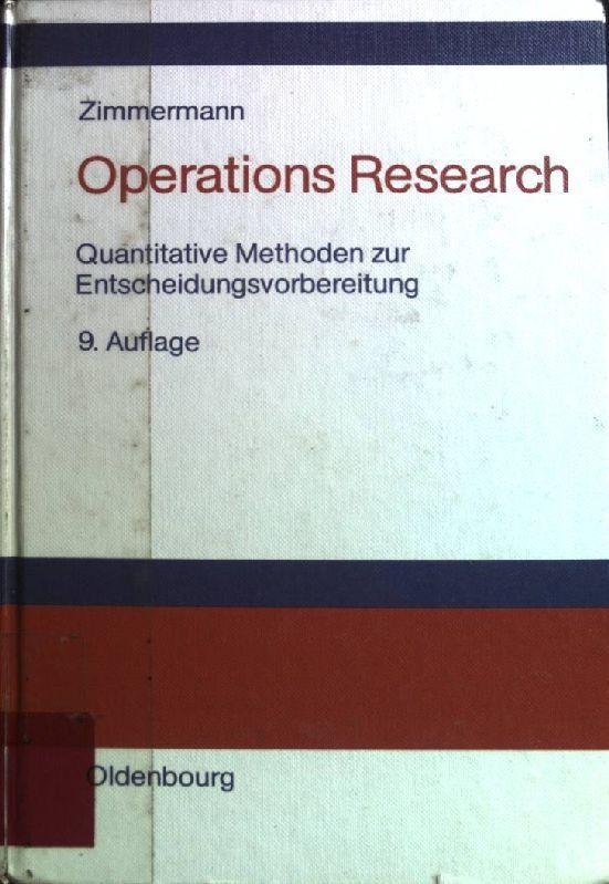 Operations-Research: Quantitative Methoden zur Entscheidungsvorbereitung. - Zimmermann, Werner