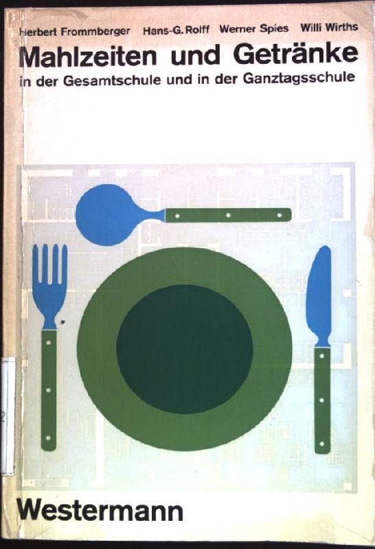 Mahlzeiten und Getränke in der Gesamtschule und: Frommberger, Herbert: