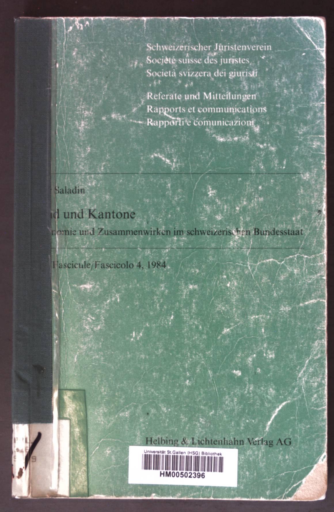 Bund und Kantone: Autonomie und Zusammenwirken im: Saladin, Peter:
