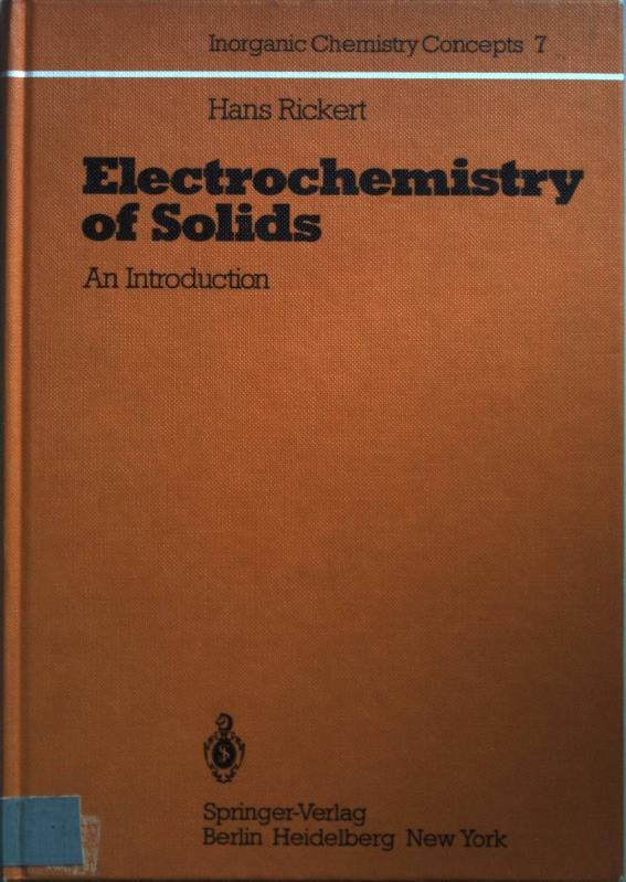 Electrochemistry of solids : an introduction. Inorganic: Rickert, Hans: