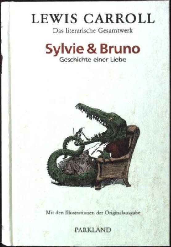 Das literarische Gesamtwerk; Buch 1., Sylvie &: Carroll, Lewis: