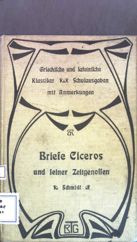 Briefe Ciceros und seiner Zeitgenossen; Heft 1;: Schmidt, Otto Eduard: