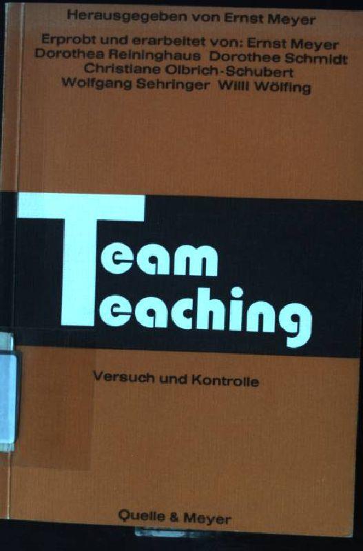 Team teaching : Versuch u. Kontrolle. Mit: Meyer, Ernst: