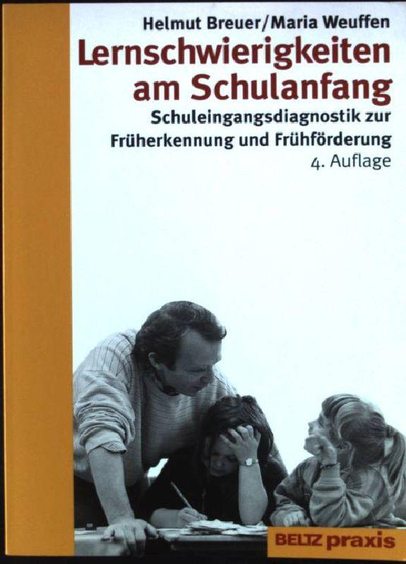 Lernschwierigkeiten am Schulanfang : Schuleingangsdiagnostik zur Früherkennung: Breuer, Helmut und