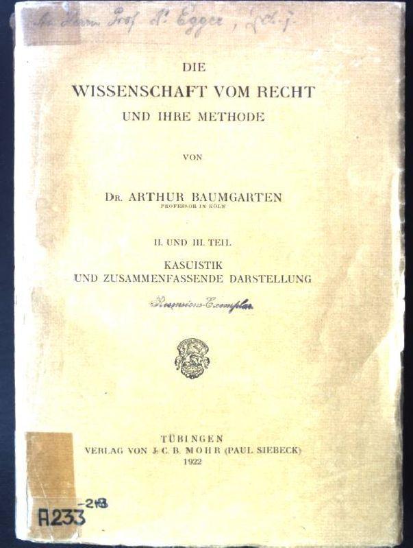 Die Wissenschaft vom Recht und ihre Methode.: Baumgarten, Arthur: