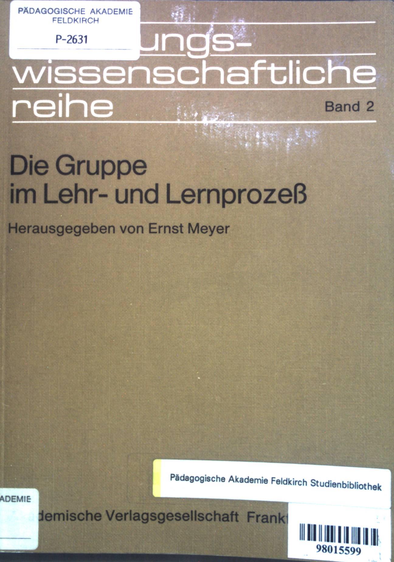 Die Gruppe im Lehr- und Lernprozess. Erziehungswissenschaftliche: Meyer, Ernst: