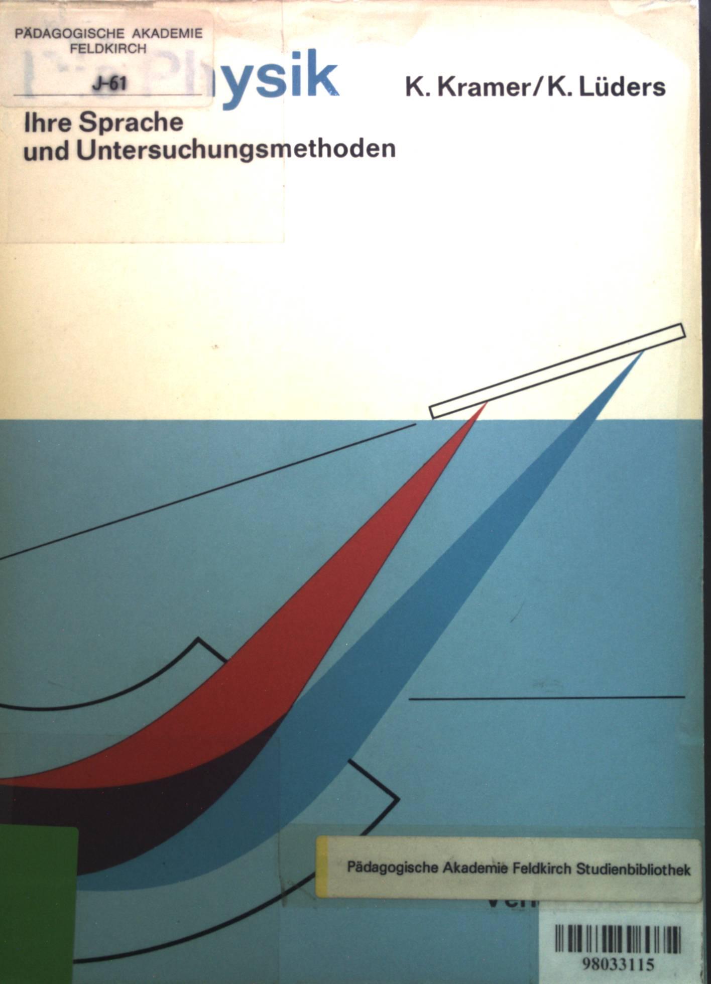 Die Physik. Ihre Sprache und Untersuchungsmethoden.: Kramer, K.: