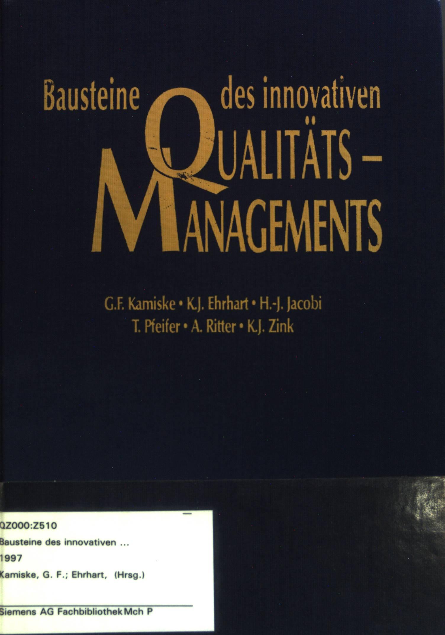 Bausteine des innovativen Qualitätsmanagements. Erfolgreiche Praxis in: Kamiske, Gerd F.: