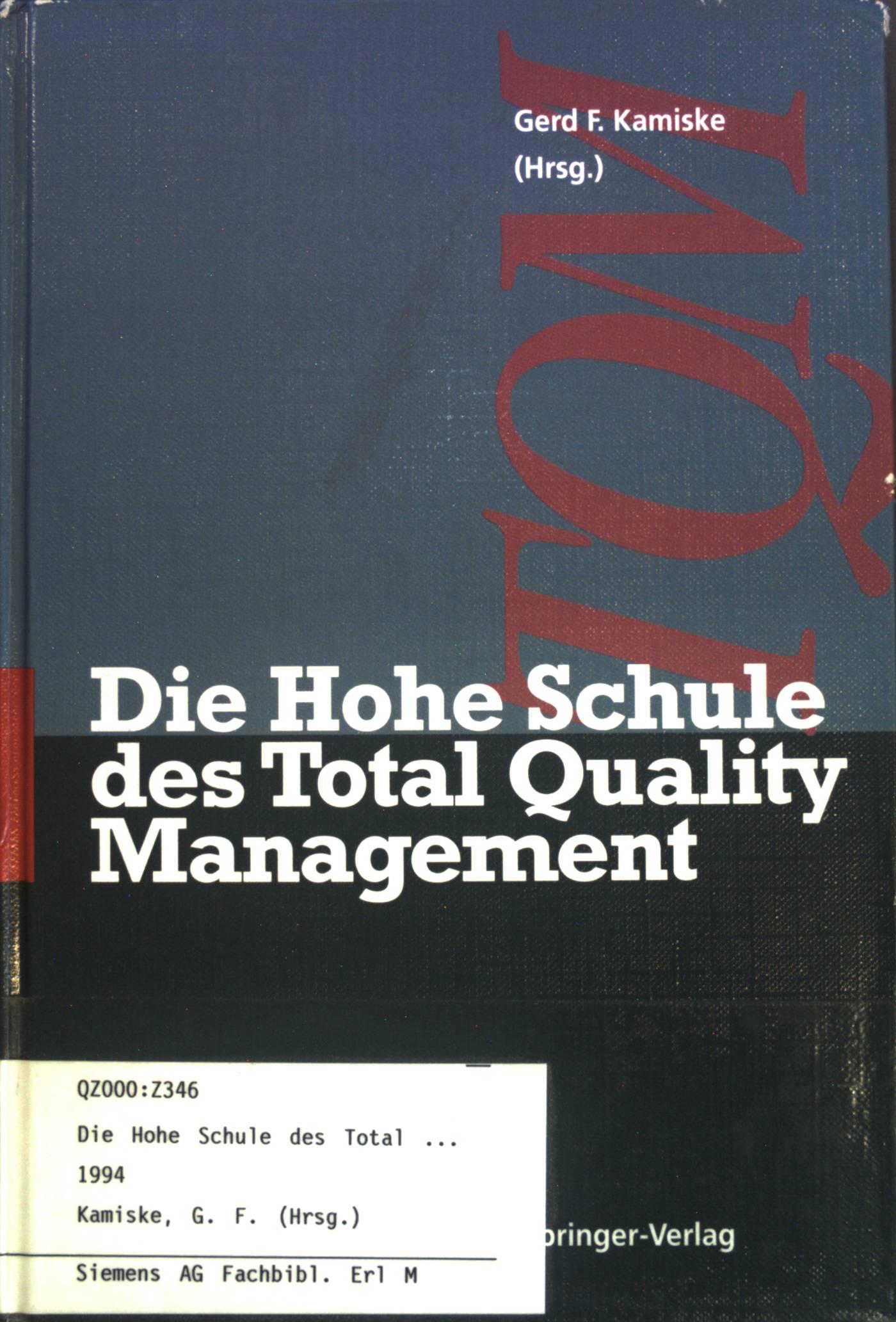 Die Hohe Schule des Total Quality Management.: Kamiske, Gerd F.: