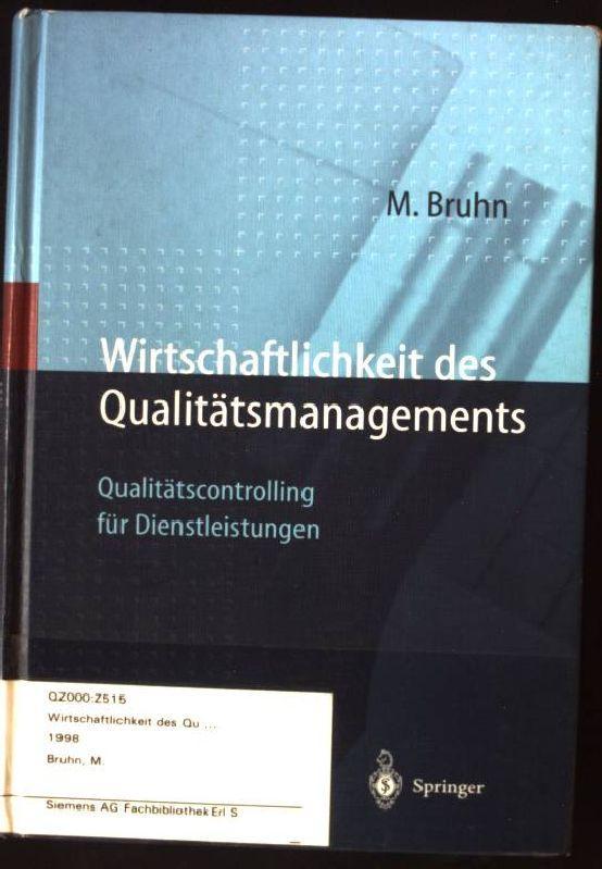 Wirtschaftlichkeit des Qualitätsmanagements : Qualitätscontrolling für Dienstleistungen. - Bruhn, Manfred