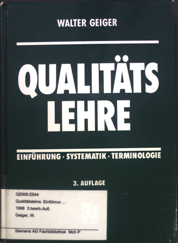 Qualitätslehre. Einführung, Systematik, Terminologie.: Geiger, Walter: