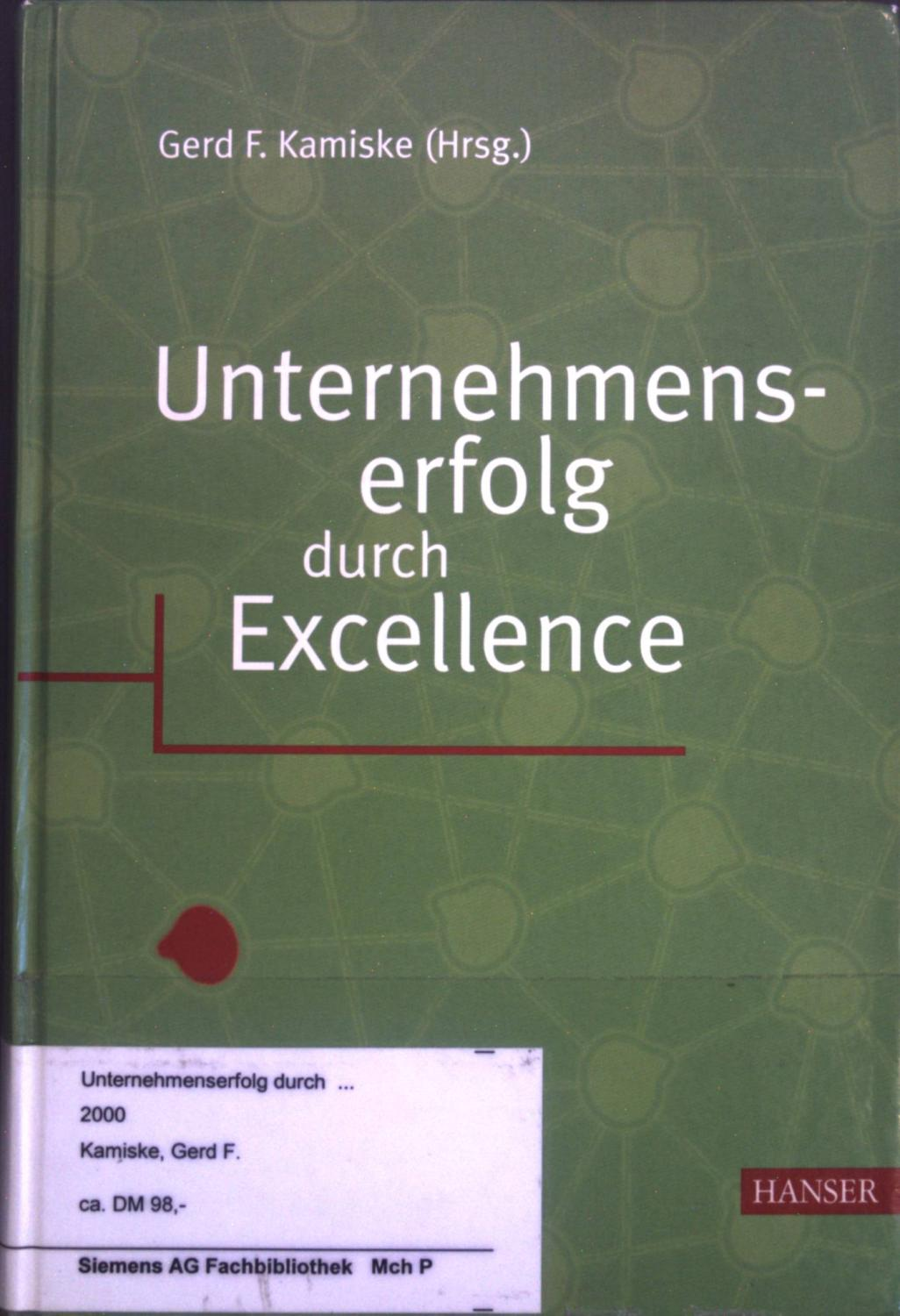 Unternehmenserfolg durch Excellence.: Kamiske, Gerd F.: