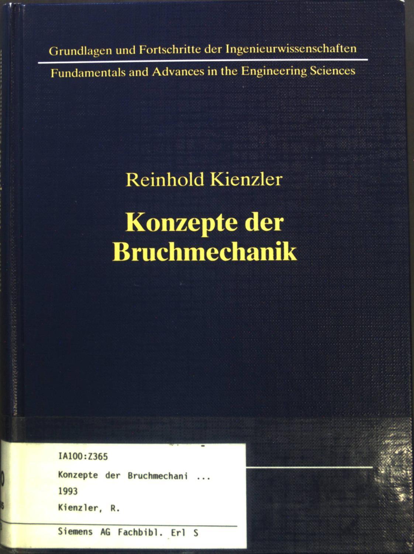 Konzepte der Bruchmechanik. Integrale Bruchkriterien. Grundlagen und:  Kienzler, Reinhold: