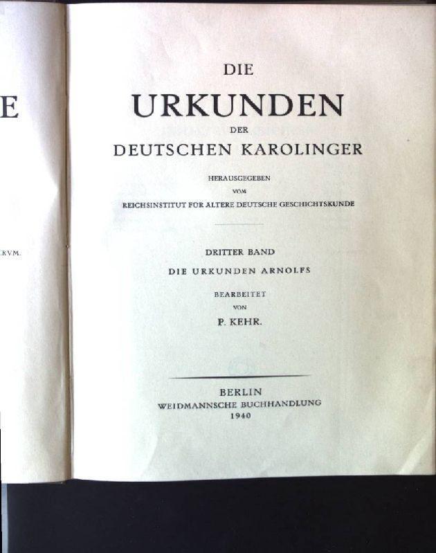 Die Urkunden der Deutschen Karolinger. Dritter band;: Kehr, P.: