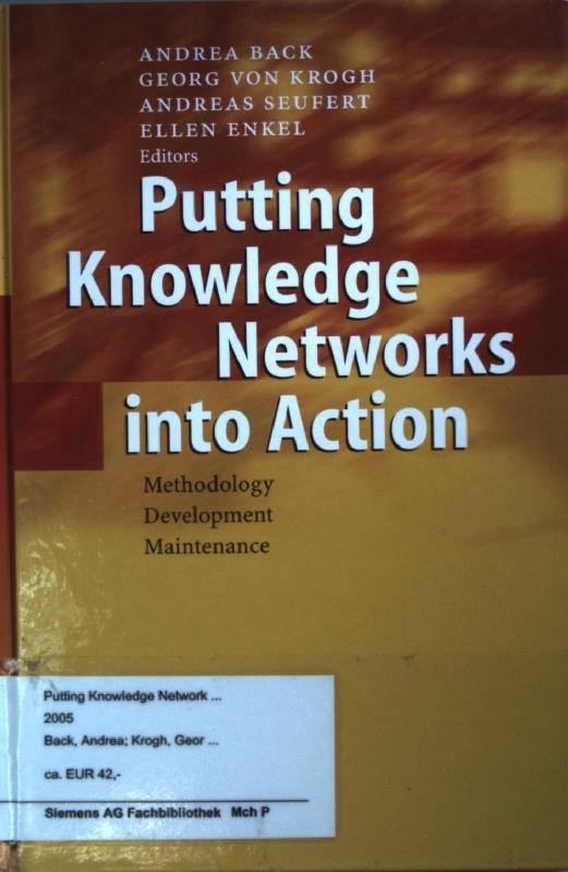 Putting Knowledge Networks into Action: Methodology, Development,: Back, Andrea, Georg