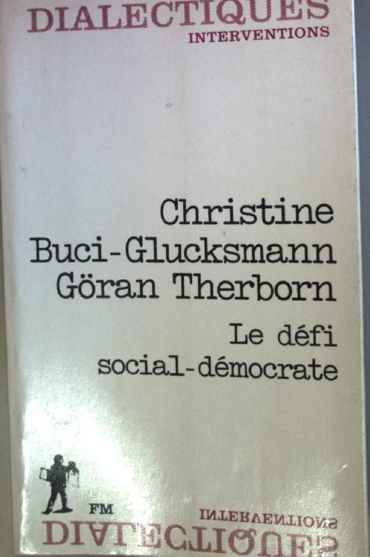 Le defi social-democrate. - Buci-Glucksmann, Christine und Göran Therborn