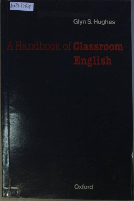 A Handbook of Classroom English. - Hughes, Glyn S.