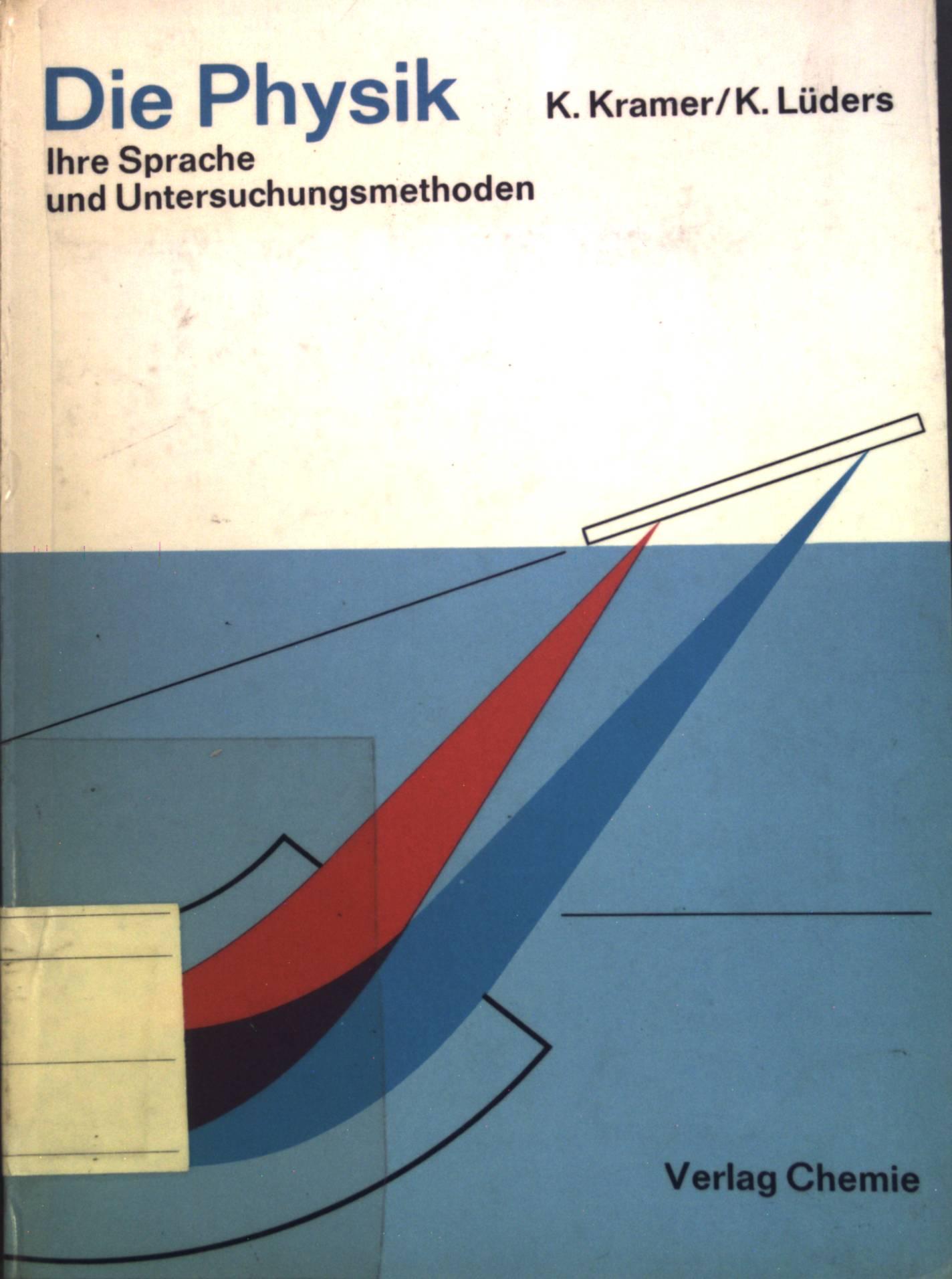 Die Physik : Ihre Sprache und Untersuchungsmethoden.: Kramer, K.: