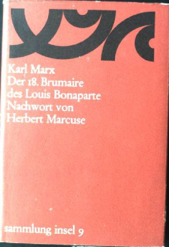 Der 18.Brumaire des Louis Bonaparte: Marcuse, Herbert und